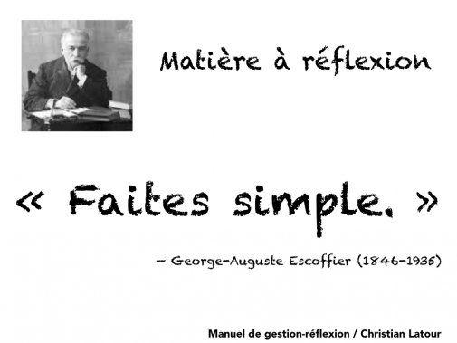 « Faites simple. » — Auguste Escoffier (1846-1935) - La Revue HRI : HOTELS, RESTAURANTS et INSTITUTIONS