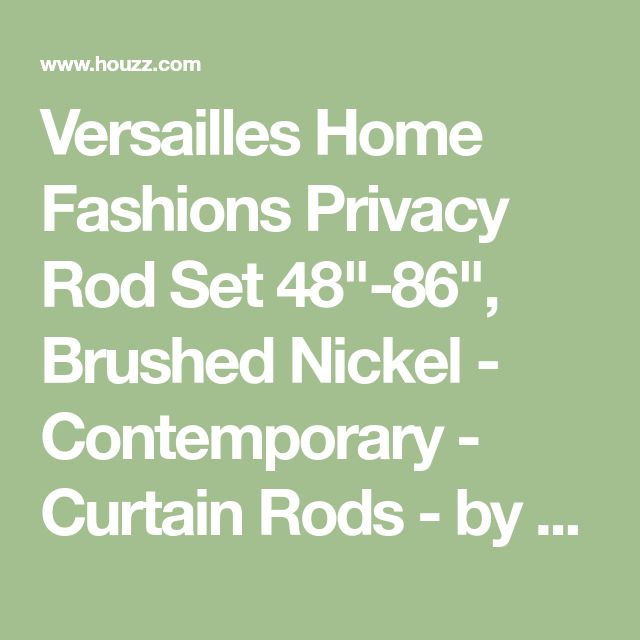 "Versailles Home Fashions Privacy Rod Set 48""-86"", Brushed Nickel - Contemporary - Curtain Rods - by UnbeatableSale Inc."