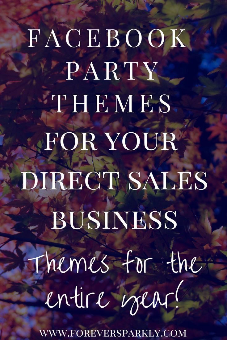 Click to find Facebook Party Themes to help increase engagement and sales for your direct sales business! via @owlandforever