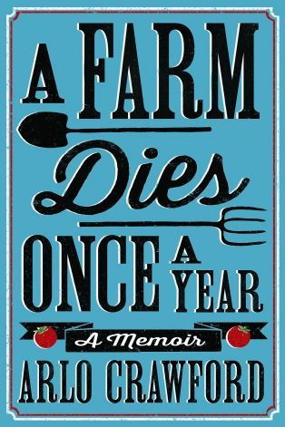 10 best pygmalion images on pinterest george bernard shaw book a farm dies once a year a memoir by arlo crawford fandeluxe Images