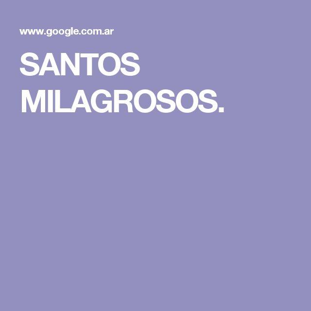 SANTOS MILAGROSOS.