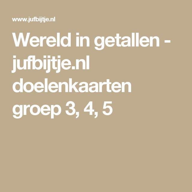 Wereld in getallen - jufbijtje.nl doelenkaarten groep 3, 4, 5