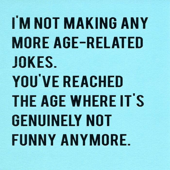 Getting Older Jokes Funny Birthday Jokes Birthday Jokes Funny Getting Older Quotes