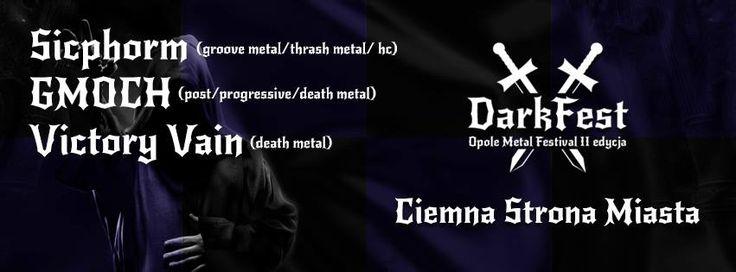 Ciemna strona Miasta Wrocław Bitwa kapel pod Dark Fest 2015 Open Air - Eliminacje III: SICPHORM, GMOCH, VICTORY VAIN – 26.02 https://www.facebook.com/events/411505465673617/
