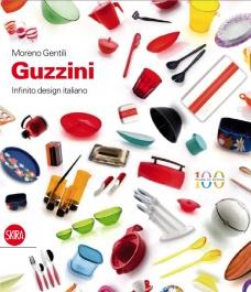 """Gentili Moreno, """"Guzzini. Infinito design italiano"""", 2012"""