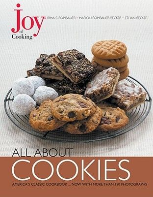 Joy of Cooking: All About Cookies ... i gave this cookbook i picked up at the library a 2/5 stars on goodreads.com