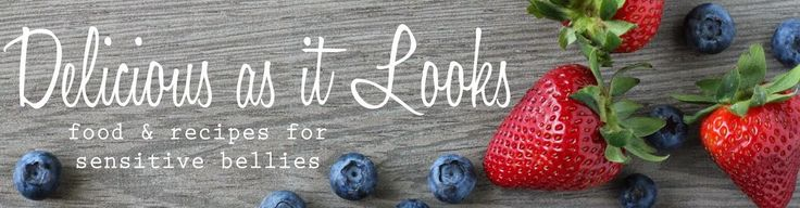 Delicious as it Looks - Food & Recipes for Sensitive Bellies