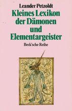 Kleines Lexikon der Dämonen und Elementargeister - Leander Petzoldt (Autor) - C.H. Beck Verlag, München (1990), Taschenbuch, 216 Seiten - ISBN 9783406340192