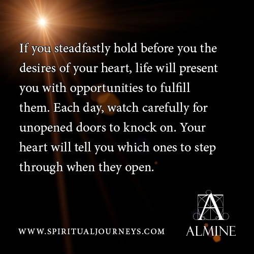 Steadfastly holding the desires of your heart...