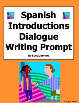 Spanish Introductions Dialogue Writing Prompt, Translation, and Skit by Sue Summers -Includes sample dialogue that can be used as a translation activity or a 4-person skit. Utilizes greetings, and age with tener.
