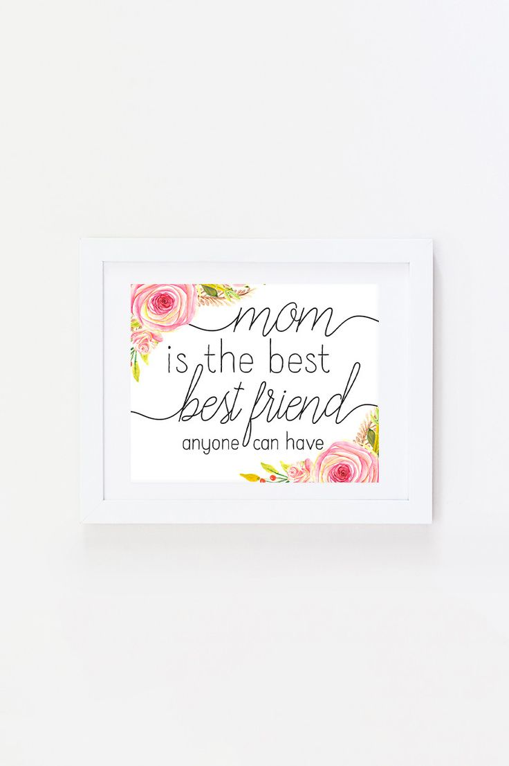 Mother's Day Gift Idea - Mom is the best Best Friend Anyone Can Have Art Print