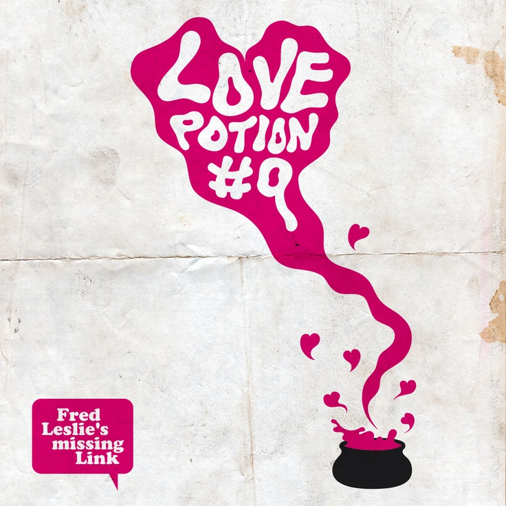 Fred Leslie's missing Link. Love Potion #9 (2008).