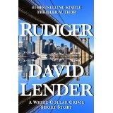 Rudiger (White Collar Crime Series) (Kindle Edition)By David Lender