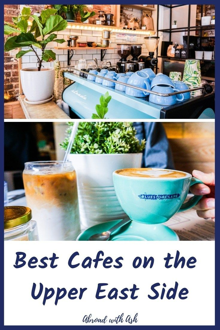 Upper East Side Coffee Shops Top 5 Abroad With Ash Best Coffee Nyc Nyc Coffee Best Coffee Shop