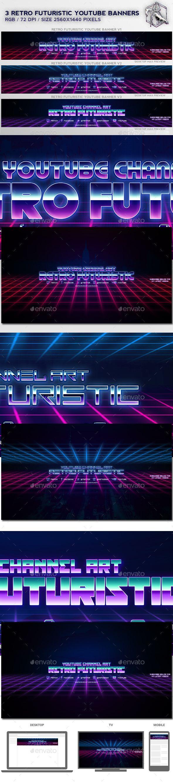 3 Retro Futuristic Youtube Banners