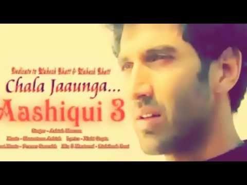 Aashiqui 3 Movie Songs Chala Jaaunga |Latest Hindi Movie Songs