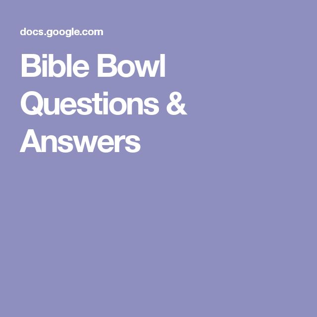 Bible Bowl Questions & Answers
