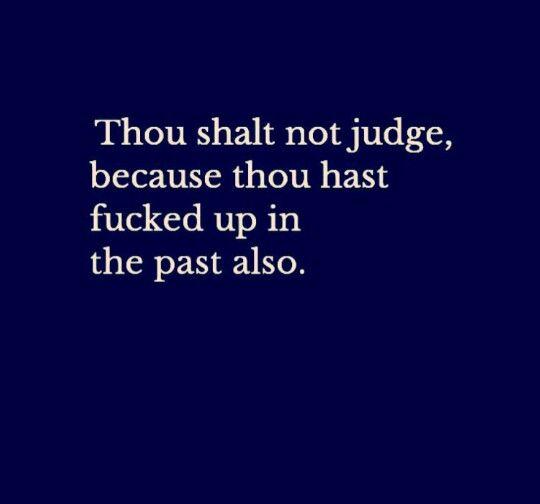 Thou shalt not judge