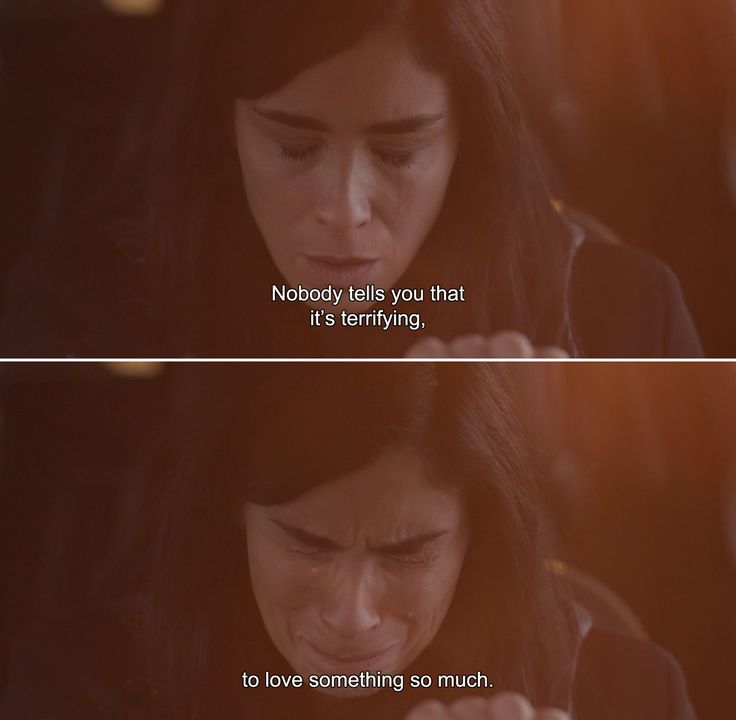 ― I Smile Back (2015) Laney:Nobody tells you that it's terrifying, to love something so much.