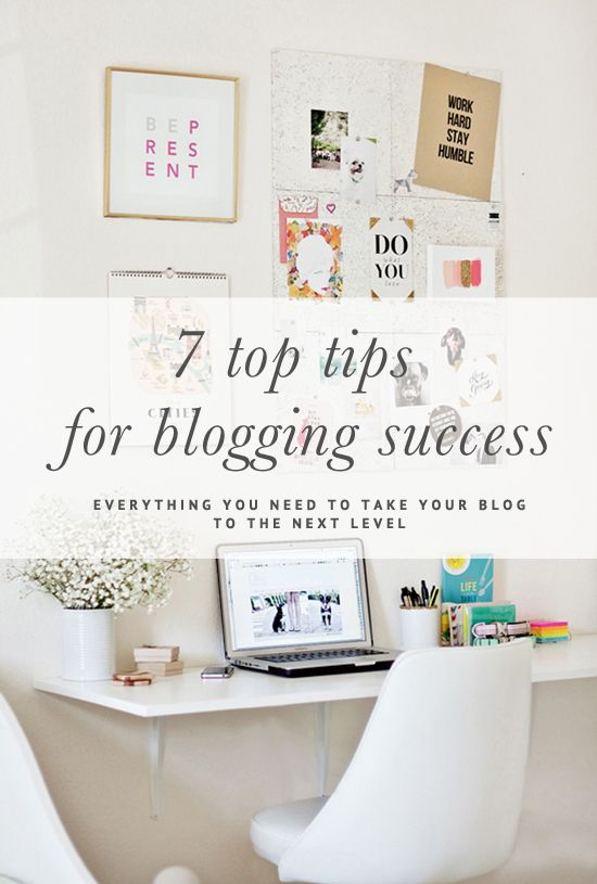 7 Top Tips for Blogging Success // Everything you need to take your blog to the next level // www.prettyfluffy.com