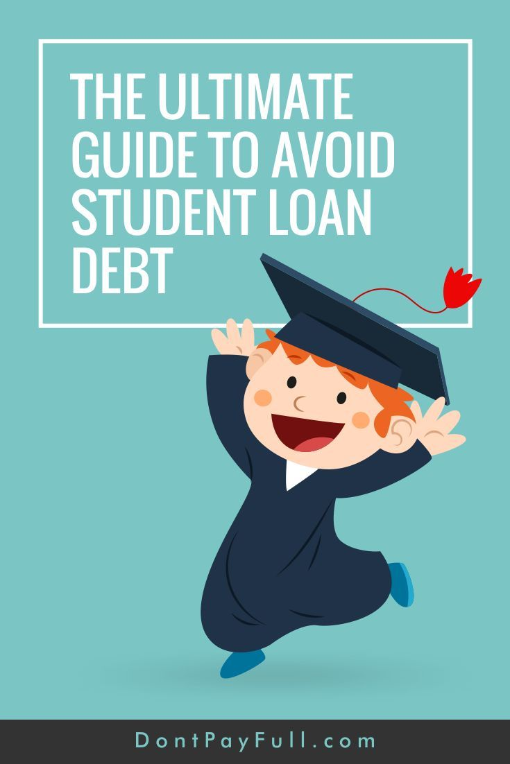 Choosing a great university often means you will loan money to pay your tuition after graduation. Follow our effective guide to avoid student loan debt! #DontPayFull