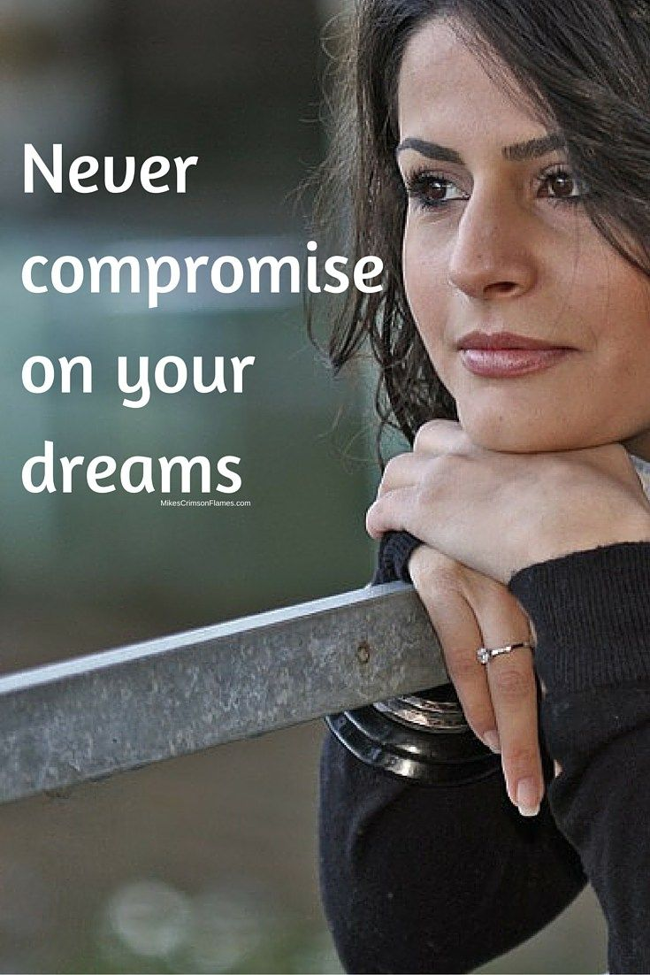 Never compromise on your dreams This is a Mike's Crimson Flames Positive Picture Quote (PPQ). We always try to make our thoughts a little better to digest with graphics rather than plain old …