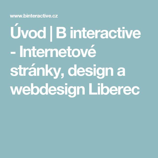 Úvod | B interactive - Internetové stránky, design a webdesign Liberec