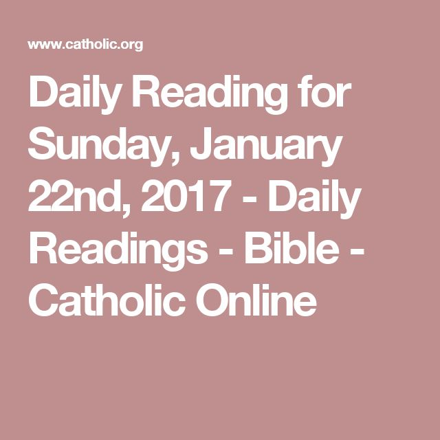 Daily Reading for Sunday, January 22nd, 2017 - Daily Readings - Bible - Catholic Online