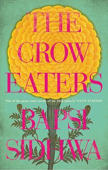 The Crow Eaters by Bapsi Sidhwa