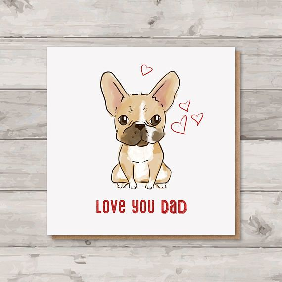 Father's Day Card  French Bulldog  Love You Dad