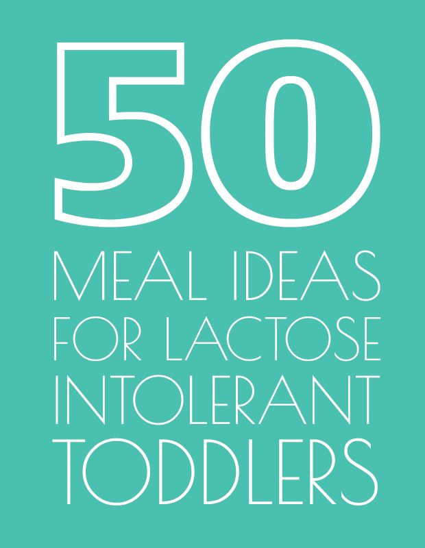 50 Meal Ideas For Lactose Intolerant Toddlers | Will need this in a few months