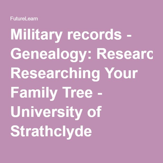 Military records - Genealogy: Researching Your Family Tree - University of Strathclyde