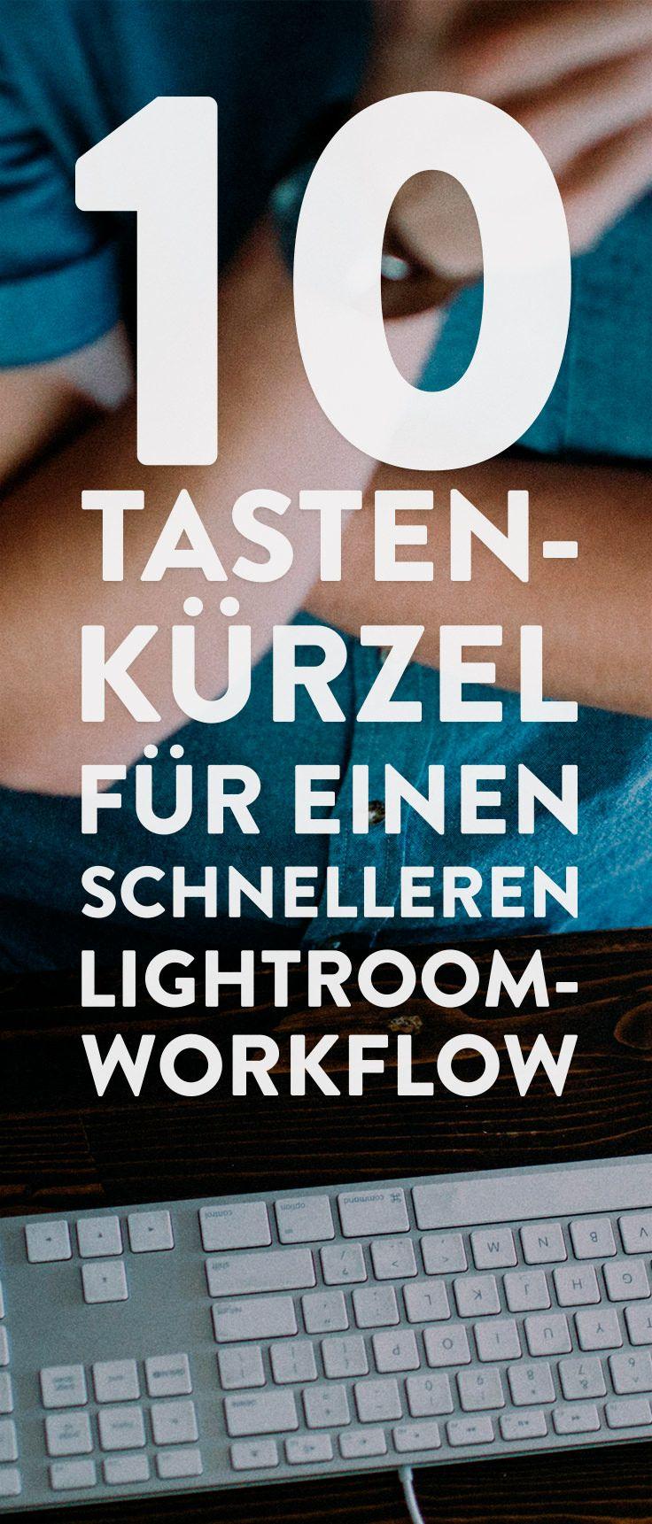 Du willst deinen Lightroom-Workflow verbessern? Ich zeige Dir 10 Tastaturkürzel die deine Bild-Bearbeitung blitzschnell machen!