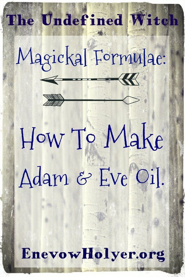 Adam And Eve Root Oil Recipe Variations On The Theme With