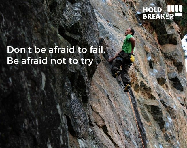 Don't be afraid to fail. Be afraid not to try. #NoBetaNeeded #climbing…
