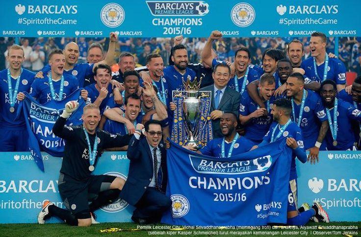 LONDON, AKARPADINEWS.COM   SORAK sorai membahana di dalam dan luar Stadion King Power, Kota Leicester, Inggris. Para pemain bersama ribuan fans Leicester City meluapkan kegembiraan ketika kapten bersama pelatihnya,