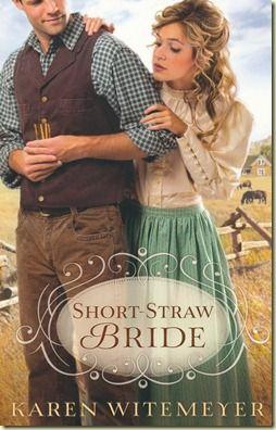 Short-Straw Bride by Karen Witemeyer    5 Stars!