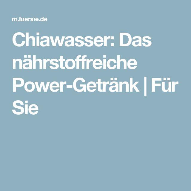 Chiawasser: Das nährstoffreiche Power-Getränk | Für Sie