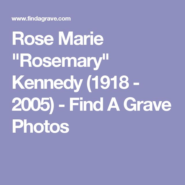 """Rose Marie """"Rosemary"""" Kennedy (1918 - 2005) - Find A Grave Photos"""
