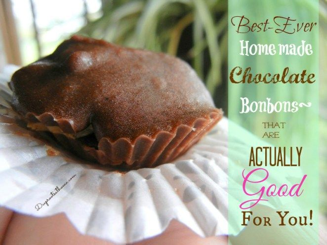 Best Ever Homemade Chocolate Bonbons~ Actually Good For You