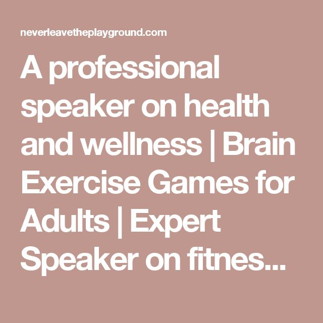 A professional speaker on health and wellness | Brain Exercise Games for Adults | Expert Speaker on fitness | Self Help Videos