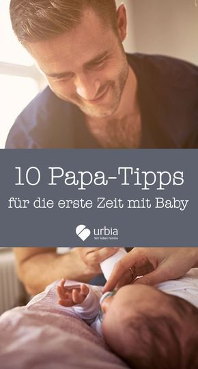 10 dad tips for the first time with baby – b