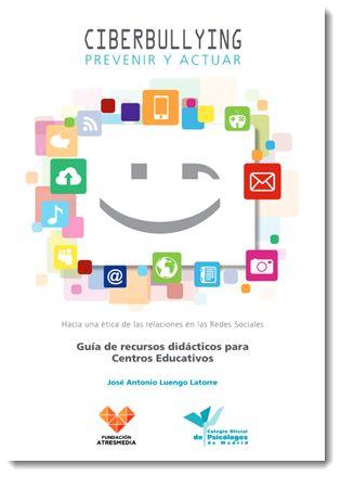 Crea y aprende con Laura: Ciberbullying. Prevenir y actuar. Guía de recursos didácticos para centros educativos