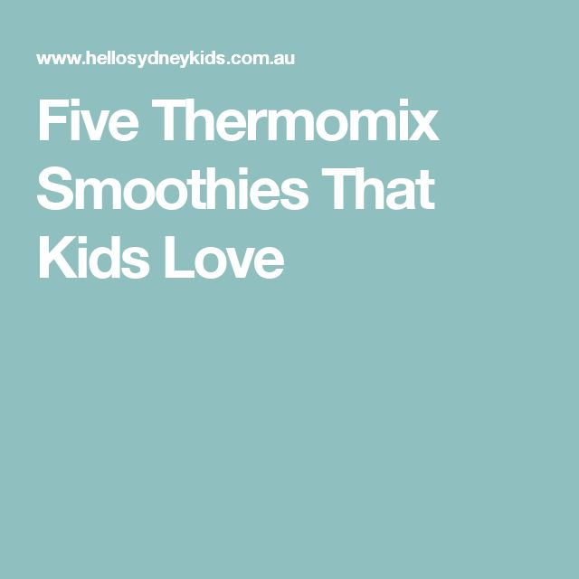 Five Thermomix Smoothies That Kids Love