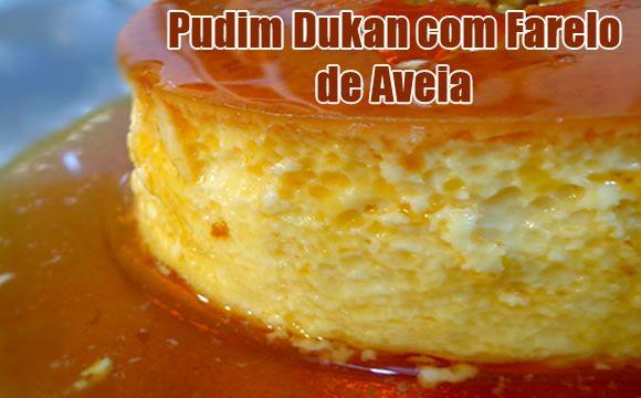 Receita de Pudim dukan feito com farelo de aveia. Receita FIT que rende 10 porções e sacia a vontade de doces durante a dieta.