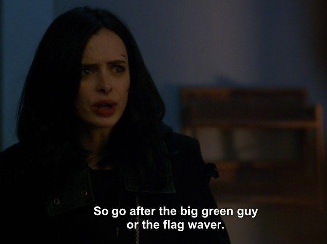 "When Jessica calls The Hulk ""the big green guy"" and Captain America ""the flag waver."" - ""Jessica Jones"""