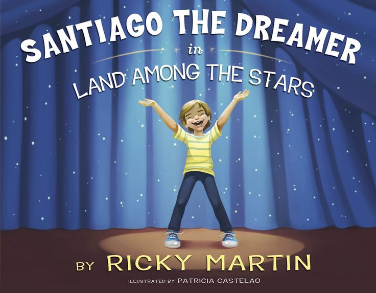 Ricky Martin To Release First Children's Book 'Santiago The Dreamer In Land Among The Stars': Stars, Land, Ricky Martin, The Dreamers, Santiago, Children S Books, Childrens Books