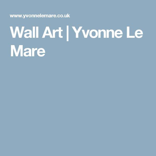 Wall Art | Yvonne Le Mare
