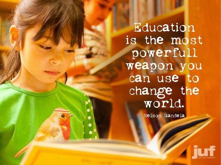 Education is the most powerfull weapon you can use to change the world.
