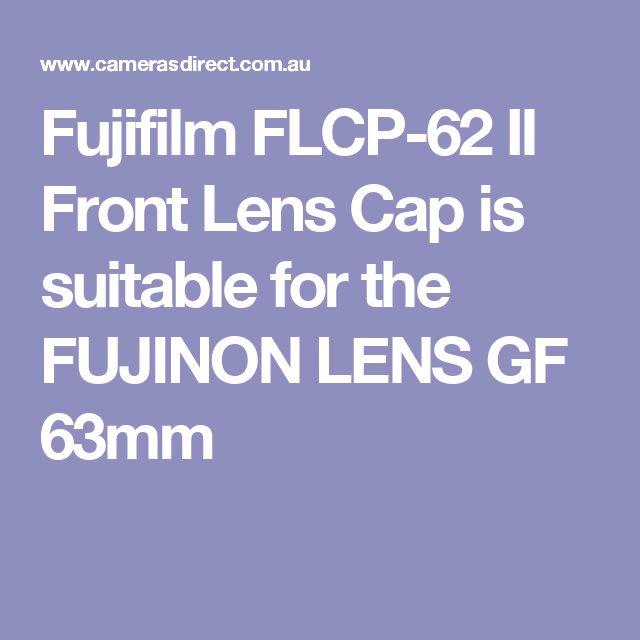 Fujifilm FLCP-62 II Front Lens Cap is suitable for the FUJINON LENS GF 63mm